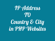 Convert any IP Address to City and Country in PHP