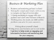 Produce you business and marketing plan including finances