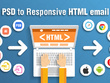 Convert psd to Responsive, Editable HTML Newsletter , PSD/DOC/PDF to email template