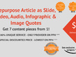Repurpose Article as Slide, Video, Audio, Infographic & Image Quotes to get 7 content