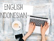 Translate English to Indonesian ($10 per 2000 words)