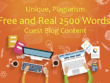Write Unique, Plagiarism Free and Real 2500 Words Guest Blog Content in one day
