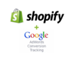 Setup Google AdWords Conversion Tracking In Shopify