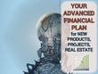 Prepare an advanced financial plan for a project (real estate,energy efficiency, etc)