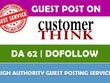 Write & Publish Guest Post on Customerthink.com - DA 64 - Authority Dofollow Backlink