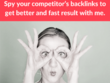 Provide you top 2 competitor's backlink list to get better and fast results