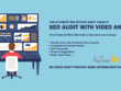 Provide an SEO Audit to improve your rankings with personal video analysis