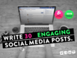 Write High Quality Copy For 30 Engaging Social Media Posts.