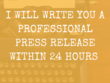 Write you a professional press release within 24 hours