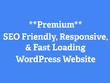 Design & Develop Premium SEO Friendly, Responsive, & Fast Loading WordPress Website