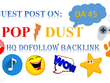 Publish Guest Post On Popdust DA 45