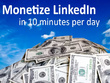 Help you monetise LinkedIn in 10 minutes per day - Basic Package