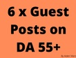 Create & Post 6 x Guest Posts on DA 55+ High Authority Sites