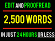 Professionally proofread and edit 2,500 words in 24 hours or less!