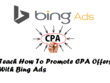 Teach How To Promote CPA Offers With Bing Ads
