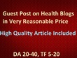 Guest Post on Great Health Blogs DA 20 - 40, TF 5 - 20, Do-Follow
