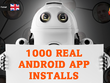 Give you 1000 real guaranteed Android app installs & opens