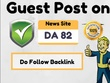 Do Guest Post On High Authority News Site DA 82