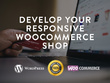 Develop and design your Wordpress WooCommerce Online Shop