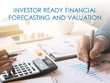 Create Investor Ready Financial Forecasting and Valuation Spreadsheet