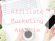 Write an affiliate marketing article up to 1000 words