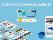 Develop custom Ecommerce website
