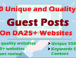 Do 10 Quality and Unique  guest posts on DA 25+ Websites
