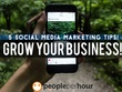 Give you 5 social media marketing tips specific for your business