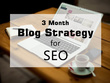 Create a three-month blog strategy for SEO