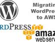 Wordpress transfer site to Amazon(AWS) hosting