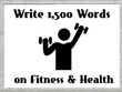 Write 1,500 Words about Health and Fitness