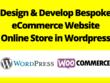 Design & develop bespoke eCommerce website, Online store in Wordpress