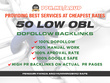 Make 50 Highpr Dofollow Low Obl Backlinks Manually