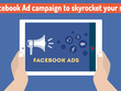Create  Facebook Ad campaign to skyrocket your sell