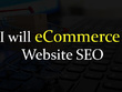 Do complete SEO for you eCommerce Website