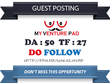 Write & publish Do Follow Guest Post On Myventurepad.com – DA 50