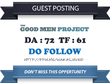 Publish a guest post on Goodmenproject.com DA 72, Dofollow