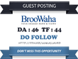 Write & publish Do Follow Guest Post On Broowaha.com -DA 46 Link