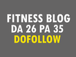 Publish guest post on my HQ Fitness/Health blog DA26 with Dofoll