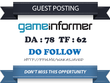 Dofollow Guest Post on DA 83 GameInformer.com - Gaming Link