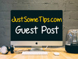 Publish Guest Post On JustSomeTips.Com
