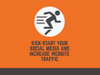 Kick-Start Your Social Media and Increase Website Traffic
