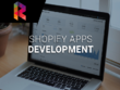 Design, Customize And Install Shopify Store And Shopify Apps