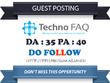 Publish Guest post on Techno FAQ - technofaq.org Dofollow Link
