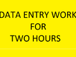 Do all type of data entry work for two hours