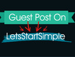 Do guest post on Letsstartsimple.com