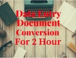Do all types of Document conversion for 2 hours