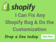 Fix Any Shopify Bugs & Do The Customization