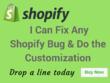 Fix Any Shopify Bugs & Do The Customization