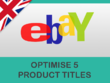Optimise 5 titles on your eBay account